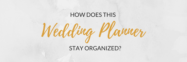 How Does a Wedding Planner Stay Organized