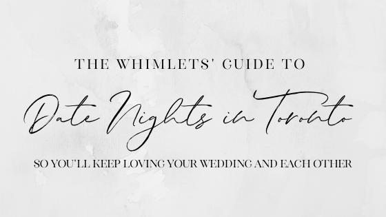 4 Must Try Date Night Ideas in Toronto